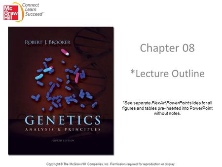 Chapter 08 *Lecture Outline Copyright © The McGraw-Hill Companies, Inc. Permission required for reproduction or display. *See separate FlexArt PowerPoint.