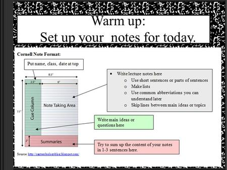 Warm up: Set up your notes for today.