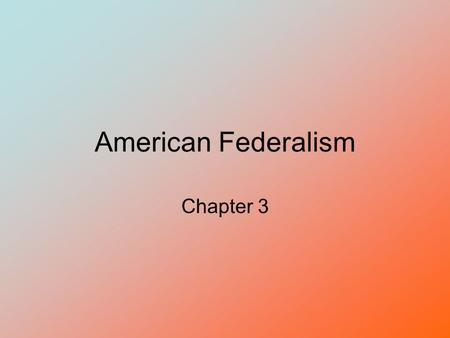 American Federalism Chapter 3. Whose power is it? Declare war Levy taxes Borrow money Regulate interstate commerce Conduct elections Make laws that are.