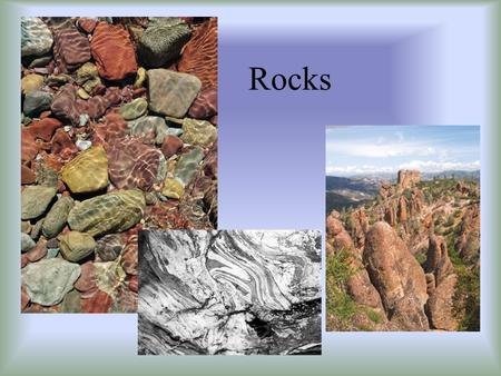 Rocks. Add to your notes: Types of Rocks Discuss with your partners things you already know about rocks! When you are done discussing, move on through.