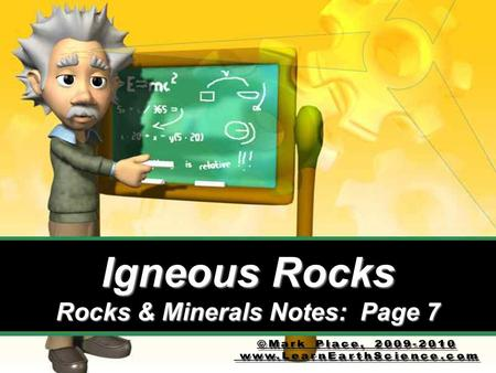 Igneous Rocks Rocks & Minerals Notes: Page 7. Vocabulary 30) Igneous Rock: Rocks formed by the solidification of magma 31) Solidification: when some becomes.