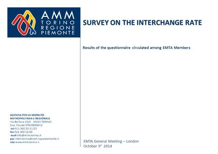 EMTA General Meeting – London October 9° 2014 SURVEY ON THE INTERCHANGE RATE Results of the questionnaire circulated among EMTA Members.