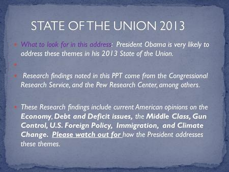 What to look for in this address: President Obama is very likely to address these themes in his 2013 State of the Union. Research findings noted in this.