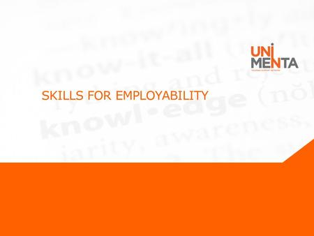 SKILLS FOR EMPLOYABILITY. Why are we here? Team working Communication skills Presentation skills Business planning Entrepreneurship What's in it for you?