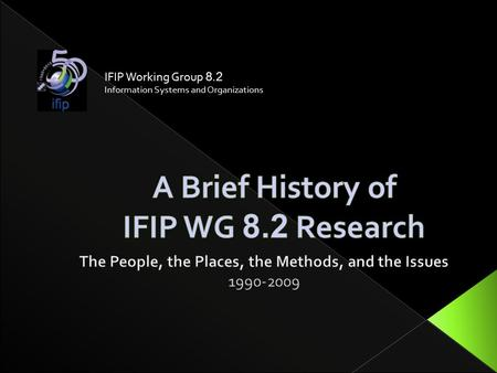 IFIP Working Group 8.2 Information Systems and Organizations.