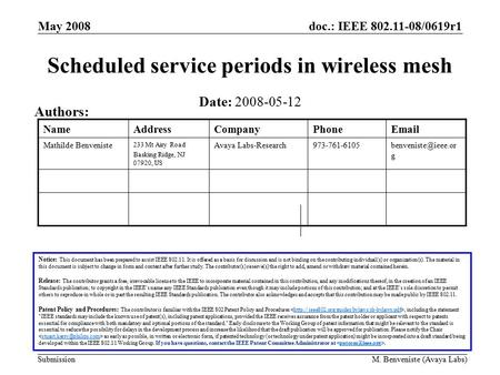 Doc.: IEEE 802.11-08/0619r1 Submission May 2008 M. Benveniste (Avaya Labs) Scheduled service periods in wireless mesh Notice: This document has been prepared.