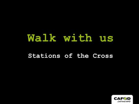 Stations of the Cross Walk with us. 1 Jesus is condemned to death.