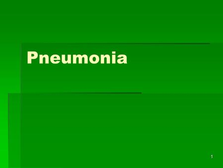 1 Pneumonia. 2 Pneumonia  Mild case--walking pneumonia  Entire lobe--lobar pneumonia  Segment of a lobe--segmental or lobular pneumonia  Alveoli close.