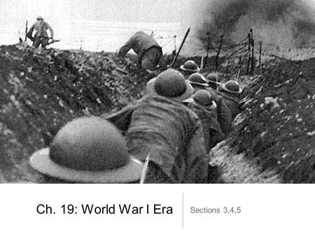Ch. 19: World War I Era Sections 3,4,5. Americans on the European Front Section 3.