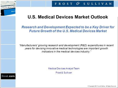 "U.S. Medical Devices Market Outlook Research and Development Expected to be a Key Driver for Future Growth of the U.S. Medical Devices Market ""Manufacturers'"