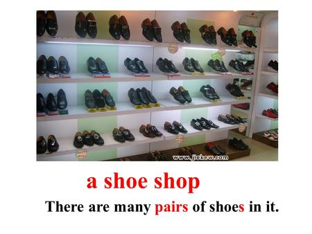 A shoe shop There are many pairs of shoes in it..
