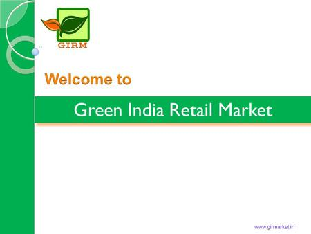 Green India Retail Market Green India Retail Market www.girmarket.in.