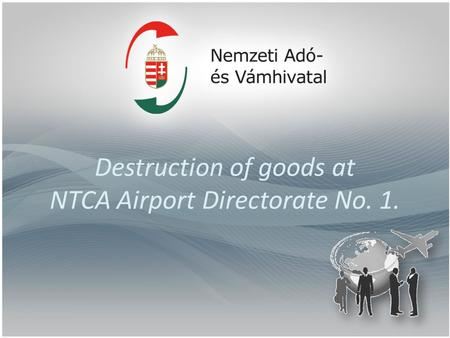Destruction of goods at NTCA Airport Directorate No. 1.