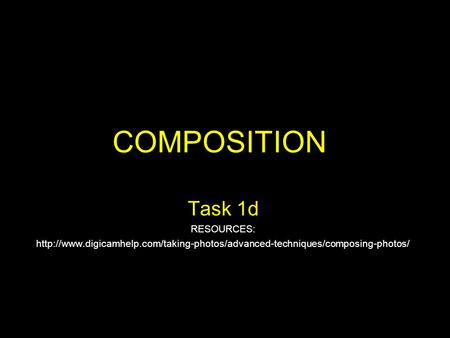 COMPOSITION Task 1d RESOURCES: