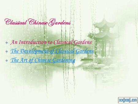  An Introduction to Classical Gardens  The Development of Classical Gardens The Development of Classical Gardens  The Art of Chinese Gardening The Art.
