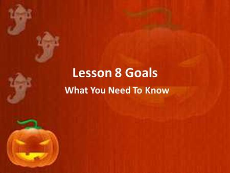 Lesson 8 Goals What You Need To Know. Weekly Goals: I can discuss what traditional tales tell readers about life. I can ask questions to check understanding,