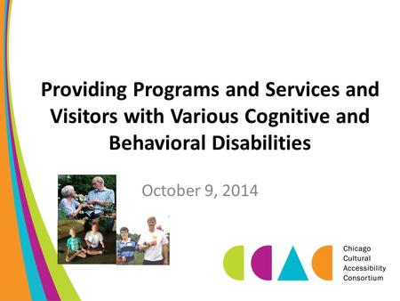 Providing Programs and Services and Visitors with Various Cognitive and Behavioral Disabilities October 9, 2014.