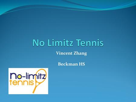 Vincent Zhang Beckman HS. Who are we? No-Limitz Tennis is a special needs tennis program aimed towards providing a positive and engaging tennis experience.