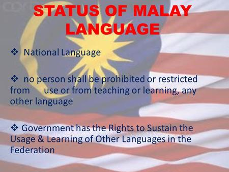  National Language  no person shall be prohibited or restricted from use or from teaching or learning, any other language  Government has the Rights.