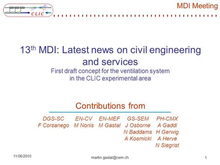 MDI Meeting 13 th MDI: Latest news on civil engineering and services First draft concept for the ventilation system in the CLIC experimental area 11/06/2010.