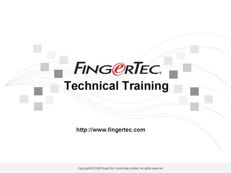 Copyright © 2008 FingerTec Worldwide Limited. All rights reserved