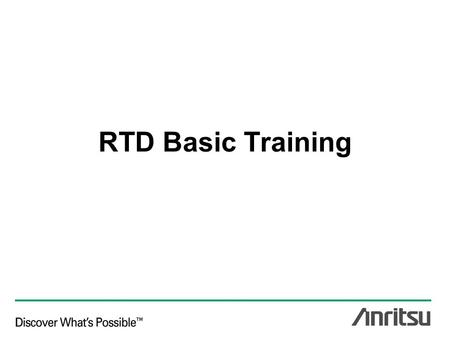 RTD Basic Training. Agenda Control PC Network Connection Setup Configure RTD –RTD License Installation –RTD Environment Configuration –Archives Basic.