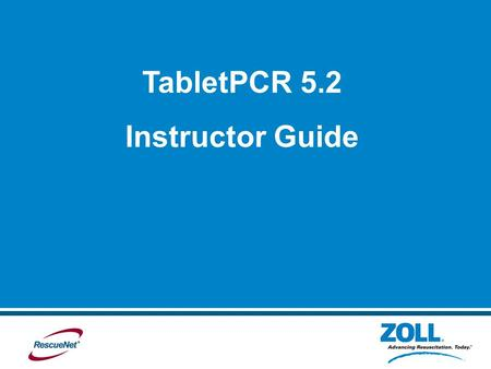 TabletPCR 5.2 Instructor Guide. Introduction TabletPCR is a powerful data collection tool In this presentation you will teach your staff how to use each.