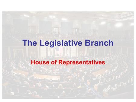 The Legislative Branch House of Representatives. Size The total number of seats in the House of Representatives shall be distributed among the states.
