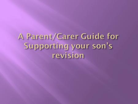  KS4 Subjects  Examination boards  Frequently asked questions  A Parent/Carer Guide to support your son – key issues, questions to ask your son, learning.