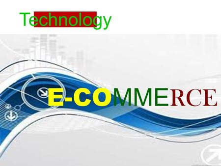 E-CO MME RCE Technology. Introduction What Is E-Commerce ?  It is term refering to the process of sailing & buying products & services over the internet.