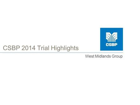 CSBP 2014 Trial Highlights West Midlands Group. 2014 Trial Program.