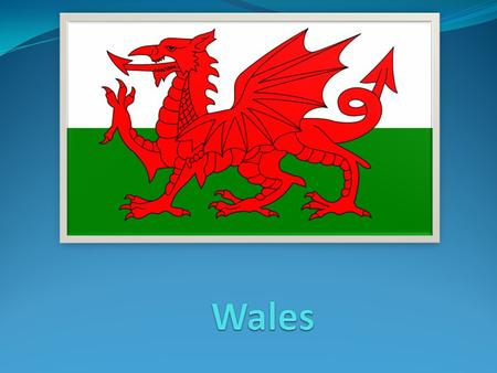 Content Geographical position Fact file about Wales