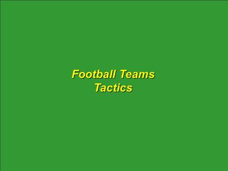 Football Teams Tactics