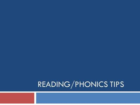 READING/PHONICS TIPS. What I will go over today-  On Monday I went to a conference that focused on tips and strategies for early readers. I wanted to.