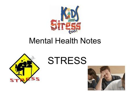 Mental Health Notes STRESS.