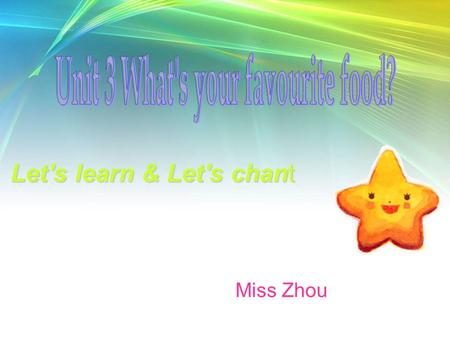 Let's learn & Let's chant Miss Zhou Let's sing What would you like for lunch? Cabbage, green beans or eggplant? I'd like eggplant, please. What would.