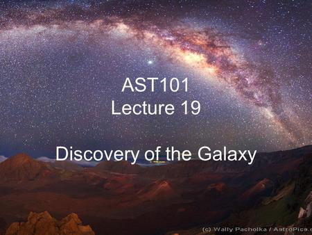 AST101 Lecture 19 Discovery of the Galaxy. Northern Milky Way.