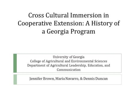 University of Georgia College of Agricultural and Environmental Sciences Department of Agricultural Leadership, Education, and Communication Jennifer Brown,