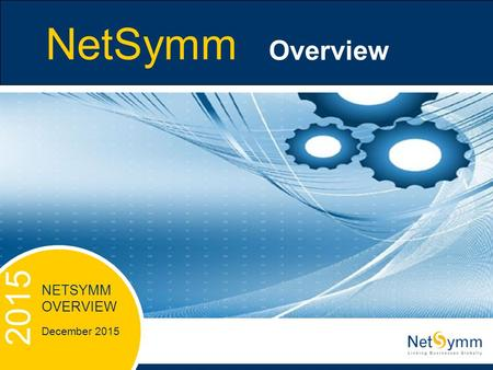 2015 NetSymm Overview NETSYMM OVERVIEW December 2015 2015.