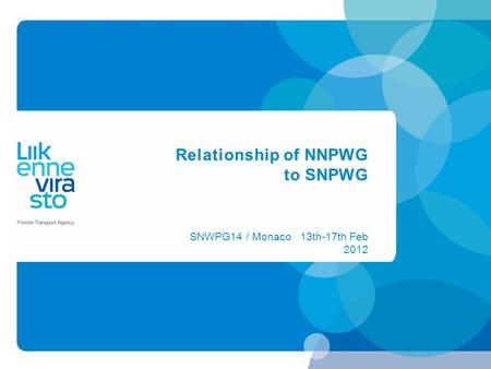 Relationship of NNPWG to SNPWG SNWPG14 / Monaco 13th-17th Feb 2012.