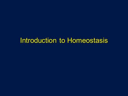 Introduction to Homeostasis