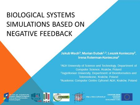BIOLOGICAL SYSTEMS SIMULATIONS BASED ON NEGATIVE FEEDBACK EUROPEAN UNION EUROPEAN REGIONAL DEVELOPMENT FUND The work was co-funded by the European Regional.