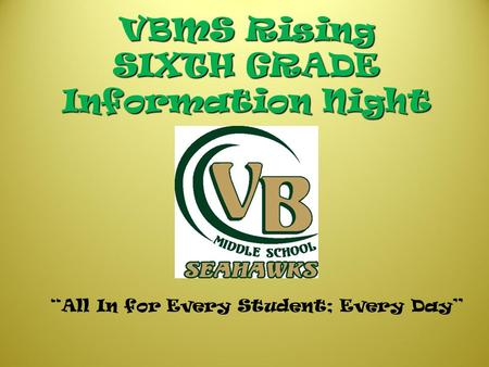 "VBMS Rising SIXTH GRADE Information Night ""All In for Every Student; Every Day"""