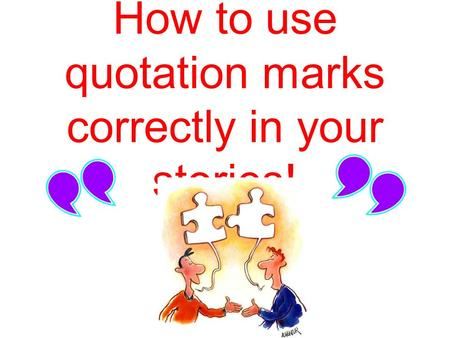 How to use quotation marks correctly in your stories!