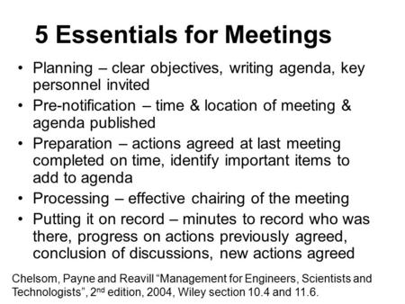 5 Essentials for Meetings Planning – clear objectives, writing agenda, key personnel invited Pre-notification – time & location of meeting & agenda published.