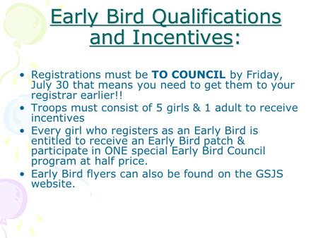 Early Bird Qualifications and Incentives: Registrations must be TO COUNCIL by Friday, July 30 that means you need to get them to your registrar earlier!!