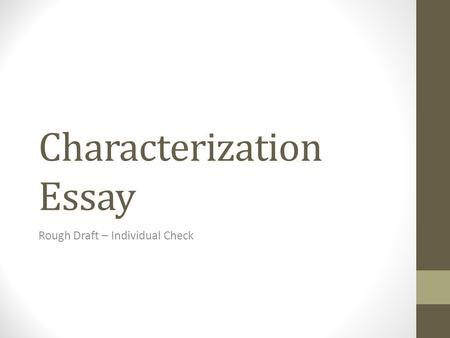 Characterization Essay Rough Draft – Individual Check.