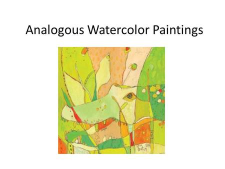 Analogous Watercolor Paintings. Analogous Color Scheme Colors that appear next to each other on the color wheel. Analogous colors have one hue in common.