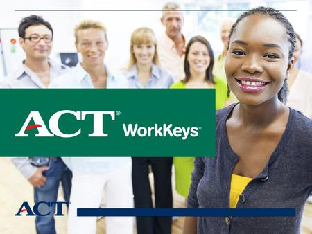 WorkKeys WorkKeys is a basic skills assessment system designed by ACT. The purpose of the WorkKeys assessment is to evaluate a student's job skills so.
