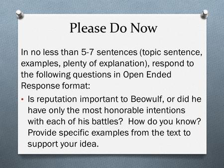 Please Do Now In no less than 5-7 sentences (topic sentence, examples, plenty of explanation), respond to the following questions in Open Ended Response.